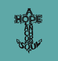 Hand lettering a hope is anchor for soul on a vector