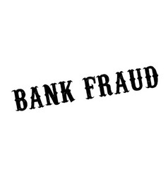Bank fraud rubber stamp vector