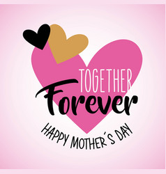 cute hearts love together forever mothers day vector image