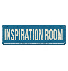 Inspiration room vintage rusty metal sign vector