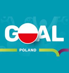 poland flag and slogan goal on european 2020 vector image