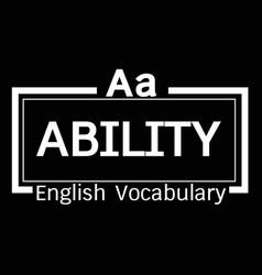 Ability english word vocabulary design vector