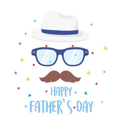 Happy fathers day moustache glasses and hat vector