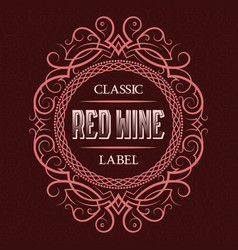 red wine classic label design template patterned vector image