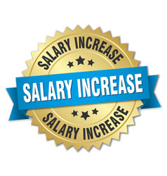 Salary increase round isolated gold badge vector
