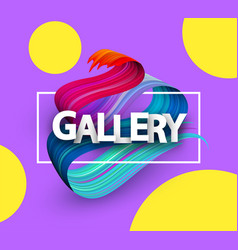gallery poster with colorful brush stroke vector image