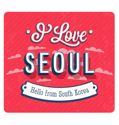 vintage greeting card from seoul vector image