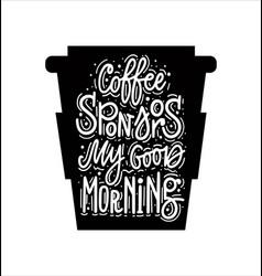 coffee sponsors my good morning fun vector image