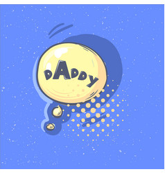 daddy phrase happy father s day lettering vector image