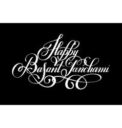 Happy Basant Panchami handwritten ink lettering vector