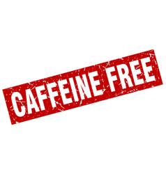 Square grunge red caffeine free stamp vector