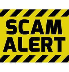 Scam alert sign yellow vector