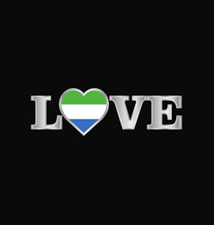 love typography with sierra leone flag design vector image