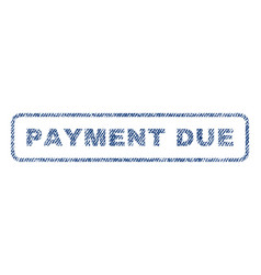 payment due textile stamp vector image