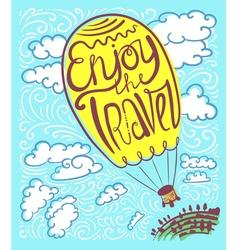 Enjoy travel callygraphic text in air balloon vector image