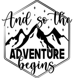 and so adventure begins inspirational quote vector image