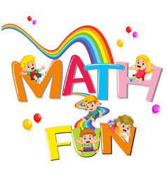 font design for word math is fun with kids sliding vector image