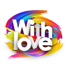 with love paper poster with colorful brush strokes vector image