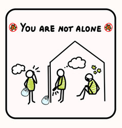 You are not alone support each other corona virus vector