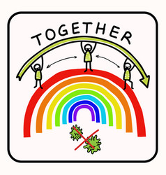 Together rainbow virus fight you are not alone vector