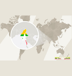 Zoom on myanmar map and flag world map vector