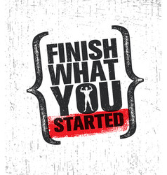 Finish what you started workout and fitness gym vector