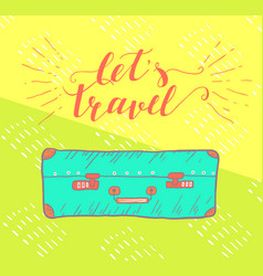 Travel inspiration quote with suitcase vector