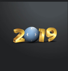 2019 golden typography with micronesiafederated vector