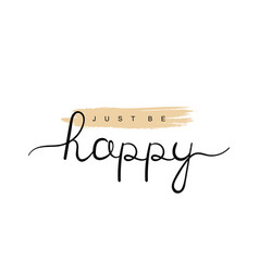 just be happy lettering design vector image