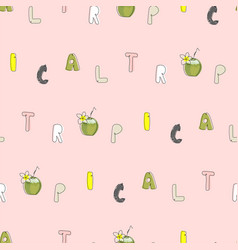 Tropical seamless pattern with cute hand drawn vector