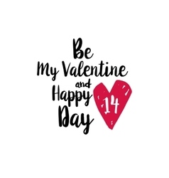 Be My Valentine and happy fourteenth vector image