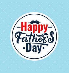 happy fathers day card fathers day calligraphy vector image