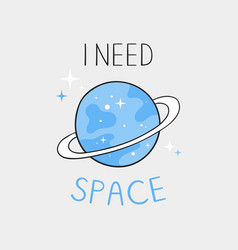 i need space typography slogan for printing vector image