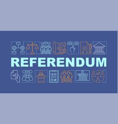 Referendum word concepts banner popular vote vector