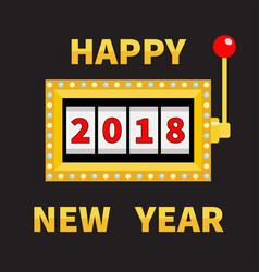 happy new year 2018 slot machine golden glowing vector image