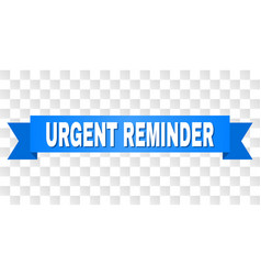 Blue tape with urgent reminder title vector