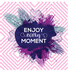 art card with quote enjoy every moment vector image vector image