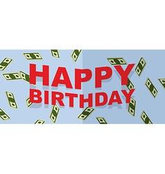 Happy Birthday text and money vector image
