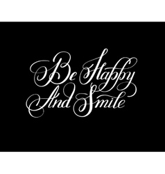 Lettering inscription be happy and smile concept vector