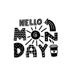 Hello monday graphic lettering vector