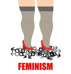 Feminism Womens feet trampling men sign for women vector