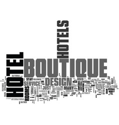 What makes a hotel boutique text word cloud vector