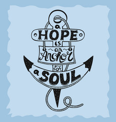 hand lettering a hope is anchor for the soul on a vector image