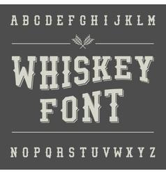 Vintage Whiskey Font Alcohol Drink Label Design vector image