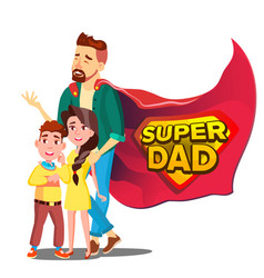 Super dad daddy like super hero with vector