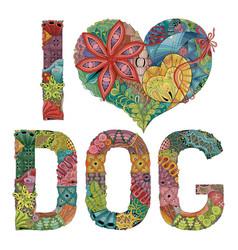 words i love dog decorative zentangle vector image vector image