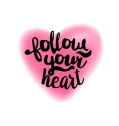 Follow your heart on blurry heart vector