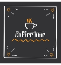 It s coffee time hand drawing poster with phrase vector