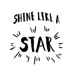 Shine like a star phrase vector image