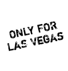 only for las vegas rubber stamp vector image